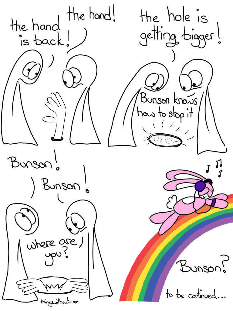 The hands return while Bunson Hoppydew is distracted